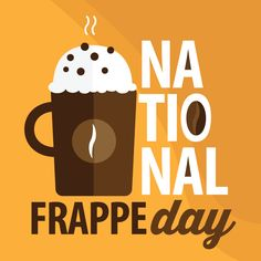 Grab a delicious frappe and use #NationalFrappeDay to post on social media.