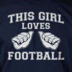 This Girl Loves FOOTBALL Screen Printed T-Shirt Tee Shirt T Shirt  Ladies Womens Youth Kids Mens sports. $14.99, via Etsy.