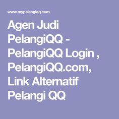 Agen Judi PelangiQQ - PelangiQQ Login , PelangiQQ.com, Link Alternatif Pelangi QQ