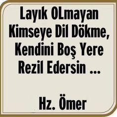 hz-omer-sozleri-layik-olmayan Turkish Language, Allah Islam, Magic Words, Meaningful Words, Islamic Quotes, Proverbs, Karma, Life Lessons, Letting Go
