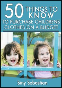 50 Things to Know to Purchase Children's Clothes on a Budget: Easy Tips to Spend Less