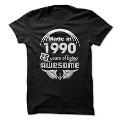 Made in 1990 25 Years of Being Awesome T Shirts, Hoodie. Shopping Online Now ==► https://www.sunfrog.com/Birth-Years/Made-in-1990--25-Years-of-Being-Awesome-22765093-Guys.html?41382