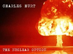 The Nuclear Option; Trump Proves he has Wisdom and Temperament to Lead Free World and Terrifies Naysayers.---Breitbart