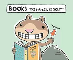 lib-tech-in-the-tardis: (via Books…Scaredy Squirrel approved. | Literary Minds | Pinterest) Books: 99% Perfect, 1% Scary