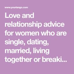 Love and relationship advice for women who are single, dating, married, living together or breaking up. Living Together, Talk About Love, Self Empowerment, Love Me Forever, Article Writing, Spread Love, Daily Reminder, Healthy Relationships, Relationship Advice