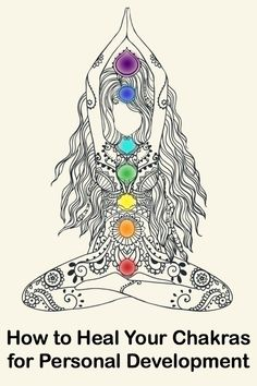 How to Heal Your Chakras for Personal Development ~ http://personalitybuzz.com/heal-chakras-personal-development/