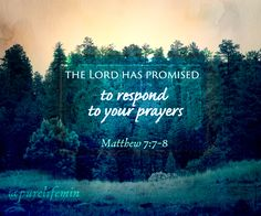 The Lord has promised to respond to your prayers.