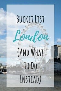 Bucket List London (And What to Do Instead) - WorldSmith