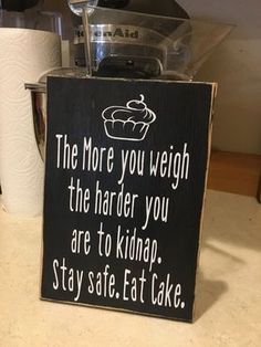 Eat Cake : This hilarious sign says it all! These are hand painted, lightly sanded and made from new wood right here in the heartland of America, then the wording and top seal coat is applied by our expert staff Funny Signs, Funny Memes, Hilarious Sayings, Hilarious Animals, 9gag Funny, Funny Quotes And Sayings, Cake Sayings, Mom Quotes, Memes Humor