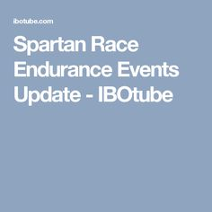 Spartan Race Endurance Events Update - IBOtube