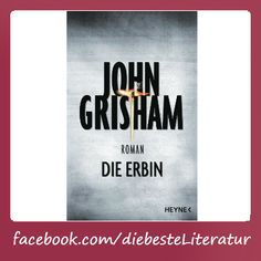 Buy Die Erbin by Bea Reiter, Imke Walsh-Araya, John Grisham, Kristiana Dorn-Ruhl and Read this Book on Kobo's Free Apps. Discover Kobo's Vast Collection of Ebooks and Audiobooks Today - Over 4 Million Titles! I Love Books, Books To Read, This Book, John Grisham Books, Thriller, Importance Of Library, Kindle, Statements, Some Words