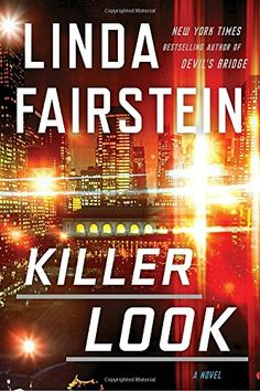 Killer Look (An Alexandra Cooper Novel) by Linda Fairstein…