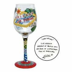 Lolita Wine Glass Las Vegas Wine Glass by Wine Glass. $28.00. Lolita Wine Glass Las Vegas Wine Glass. Las Vegas Wine Glass  by Tracey Lolita Yancey Celebrate Las Vegas with the most unique wine glasses around! These wine glasses create instant conversation (over drinks of course!). Tracey uses wine cooler recipes as her design inspiration for each glass; each wine glass has a trademark 'recipe on the bottom' (pictured above). Collect your favorite recipes or collect t...