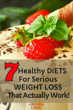 7 Healthy Diets For Serious Weight Loss That Actually Work Lose Fat Fast, Fat To Fit, Natural Fat Burners, New Things To Learn, Best Diets, At Home Workouts, Weight Loss, Healthy Recipes, Fruit
