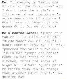 This is actually what happened when I started listening to MCR. XD Thank goodness I got over it and kept listening.