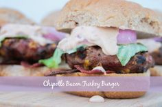 Chipotle bacon turkey burger - Life with the Champions