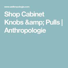 Shop Cabinet Knobs & Pulls | Anthropologie