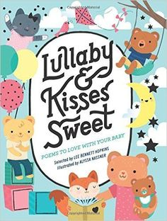 Lullaby and Kisses Sweet - written by Lee Bennett Hopkins, illustrated by Alyssa Nassner // Title under consideration for the January 2016 Mock Caldecott event hosted by Kent State University's School of Library and Information Science