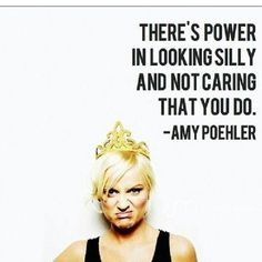 Just be silly #qotn #quote #celebrityquotes #amypoehler #justbeyourself #instaquote #funnylady #comedy #love #inspiration #inspirationalmessage #lookingsillydontcare