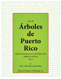 La Guía de Árboles de Puerto Rico, Vol. 1