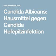 Candida Albicans: Hausmittel gegen Candida Hefepilzinfektion
