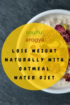 Lose Weight Naturally with Oatmeal Water Diet #WeightLoss #Diet #Oatmeal #Nutrition #Health