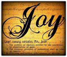 What is joy? What is your definition of joy? I have to tell you my definition of joy was much different ... Link to a FREE dwnld (included) of one of my favorite books of all time!! It was written almost 400 years ago and has been treasured by probably millions over the years!!