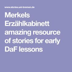 Merkels Erzählkabinett  amazing resource of stories for early DaF   lessons