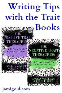 Wondering how we can use the Positive and Negative Trait Thesauri books during drafting and revision? Co-author Becca Puglisi has the inside scoop!