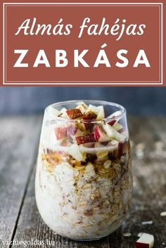 Egészséges reggeli - almás fahéjas zabkása egy éjszaka alatt Chia Puding, Diet Recipes, Healthy Recipes, Cooking Cake, Superfood, Granola, Brunch, Food And Drink, Favorite Recipes