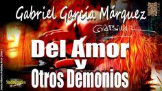 DEL AMOR Y OTROS DEMONIOS - GABRIEL GARCÍA MÁRQUEZ LEER Y DESCARGAR LA OBRA EN PDF: http://biblio3.url.edu.gt/Libros/amor_demo.pdf