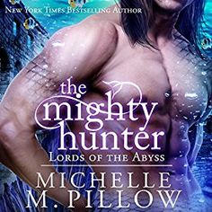 The Mighty Hunter - Lords of the Abyss Series Book One - by NYT Bestselling Author Michelle M. Pillow - He may have rescued her from death, but who's going to rescue her from him? Paranormal Romance, Romance Novels, Crazy Man, Apple Books, Fantasy Romance, Happy Reading, Lost City, Book 1, Bestselling Author