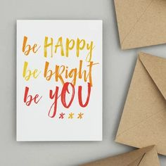 Be happy be bright be you card – claire close studio. This summer vibes card with it's warm, bright colours is ure to make that special someone smile on a range of occasions. New Job Card, Messages For Friends, Congratulations Graduate, Leaving Home, Positive Messages, Graduation Cards, Gold Foil, Order Prints, Your Cards
