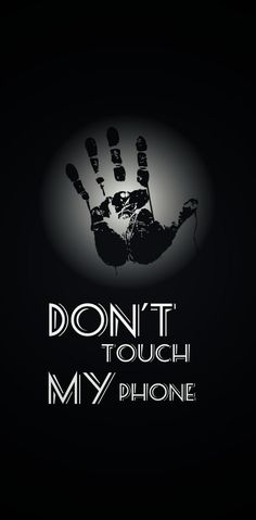 DONT TOUCH MY PHONE wallpaper by AbdullahHocay - 7b26 - Free on ZEDGE™