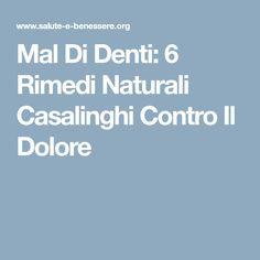 Mal Di Denti: 6 Rimedi Naturali Casalinghi Contro Il Dolore