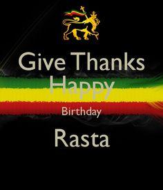 Give thanks for life and fulljoy your day love Empress ❤💛💚 Happy Birthday Weed, Happy Birthday Wishes, Birthday Stuff, Birthday Greetings, Rastafari Quotes, Rastafari Art, Jamaican Quotes, Jamaican Slang, Reggae Rasta