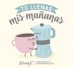 Buenos días uploaded by maría josé on we heart it Mister Wonderful, Its A Wonderful Life, Wonderful Things, Cute Quotes, Funny Quotes, Funny Images, Funny Pictures, Love Phrases, Bff Gifts