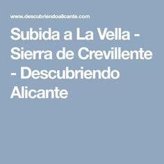 Subida a La Vella - Sierra de Crevillente - Descubriendo Alicante
