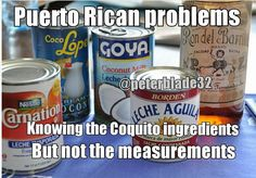 Puertorican problems... Haha!