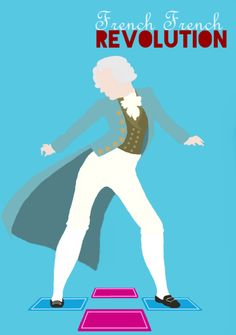 French French Revolution    There is absolutely no reason for me to be laughing so hard at this.