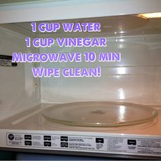 Microwave Cleaner: 1 cup water + 1 cup vinegar in microwave safe dish, Microwave for 10 minutes to steam clean the gunk wipe out.