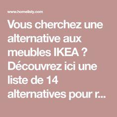 Vous cherchez une alternative aux meubles IKEA ? Découvrez ici une liste de 14 alternatives pour remplacer vos meubles IKEA ! Alternative, Boutique Deco, Home And Living, Living Room, Sweet Home, House Design, How To Plan, Boutiques, Info