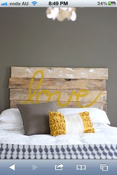 """DIY bed headboard. Cept I'd write hate or evil on the headboard. No? Actually I'd probably write """"I bring you love!"""""""