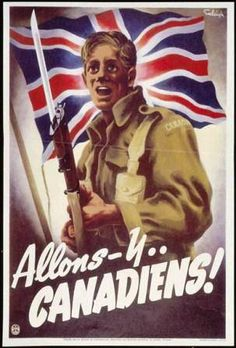 """""""Allons-y Canadiens!"""" The French version of this Canadian World War II poster urges French Canadians to enlist. The conscription of Québécois to fight a """"British"""" war was highly controversial at the time. I Am Canadian, Canadian History, Military Art, Military History, Ww2 Propaganda Posters, Canada, World War One, France, Illustrations"""