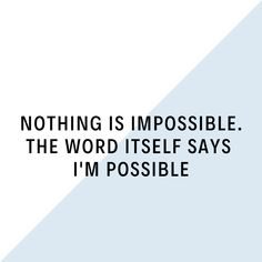 Nothing is impossible. The word itself says I'm possible Sayings, Words, Quotes, Home Decor, Quotations, Qoutes, Lyrics, Word Of Wisdom, Interior Design