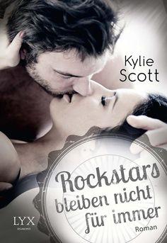 Rockstars bleiben nicht für immer von Kylie Scott. Kaufen und gratis Probe lesen bei Egmont LYX.
