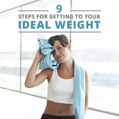 9 Steps – Getting to Ideal Weight (and Staying There!)  #weightloss #weightmaintenance #loseweight