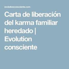 Carta de liberación del karma familiar heredado | Evolution consciente