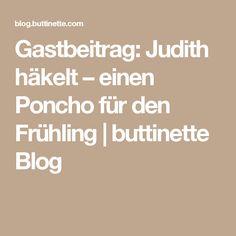 Gastbeitrag: Judith häkelt – einen Poncho für den Frühling | buttinette Blog