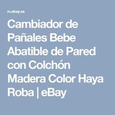 Cambiador de Pañales Bebe Abatible de Pared con Colchón Madera Color Haya Roba   eBay